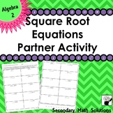 Solving Square Root Equations Partner Activity (2A.4F, 2A.4G)