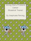 Solving Story Problems Center- Baseball Theme
