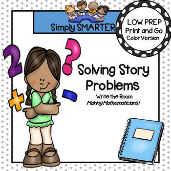 Solving Story Problems:  LOW PREP Write the Room