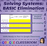 Solving Systems- Basic Elimination - Google Classroom - Conditionally Formatted