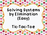 Solving Systems by Elimination (Easy) Tic-Tac-Toe