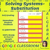 Solving Systems by Substiution - Google Classroom- Conditionally Formatted