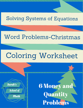 Solving Systems of Equations Christmas Coloring WS: Money/Quantity Problems