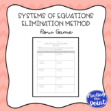 Solving Systems of Equations: Elimination Method Row Game