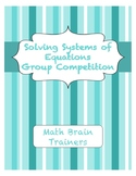 Solving Systems of Equations Group Competition Algebra 1