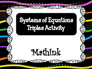 Solving Systems of Equations Triples Activity