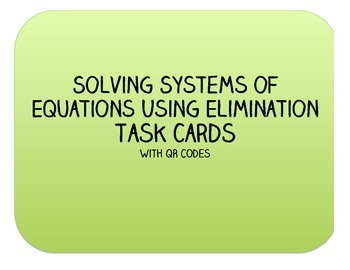 Solving Systems of Equations Using Elimination Task Cards