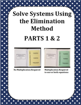 Solving Systems of Equations Using the Elimination Method - Parts 1 & 2