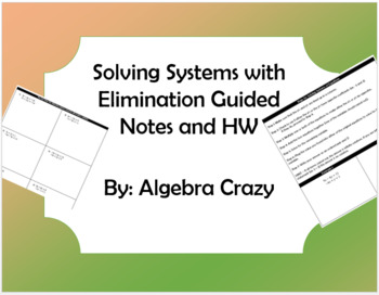 Solving Systems of Equations by Elimination Guided Notes and HW