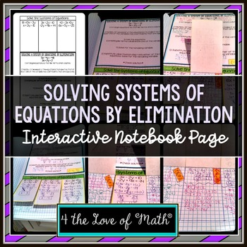 Solving Systems of Equations by Elimination: Interactive Notebook Pages
