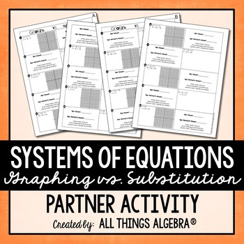 Systems of Equations (Graphing vs. Substitution) Partner Activity