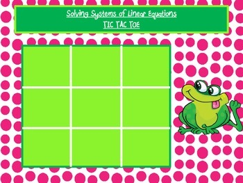 Solving Systems of Linear Equations by Elimination TIC TAC TOE