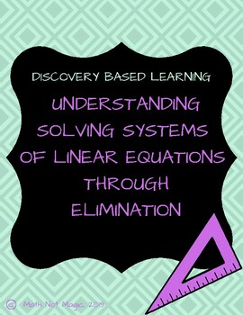 Solving Systems of Linear Equations by Elimination Through Discovery!
