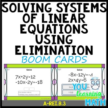 Solving Systems of Linear Equations using Elimination: BOOM Cards - 20 Problems