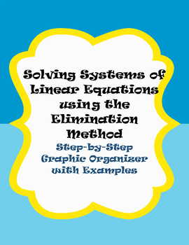 Solving Systems of Linear Equations using Elimination Graphic Organizer