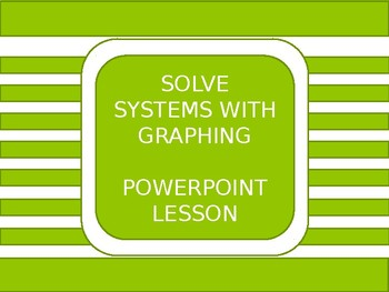 Solving Systems using Graphing