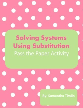 Solving Systems with Substitution Pass the Paper Activity