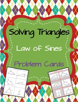 Solving Triangles - Law of Sines - Problem Cards