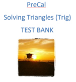 Pre-Cal: Solving Triangles with Trig Test Bank (Law of Sines and Law of Cosines)