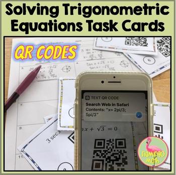 PreCalculus: Solving Trigonometric Equations Task Cards QR Codes