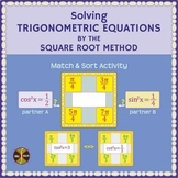 Solving Trig Equations by the Square Root Method - Partner Match & Sort Activity