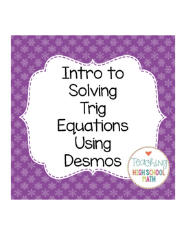 Solving Trig Equations with Desmos