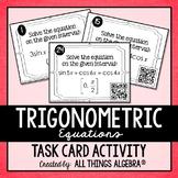 Solving Trigonometric Equations Task Cards