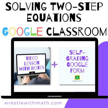 Solving Two-Step Equations (Google Form & Interactive Video Lesson!)