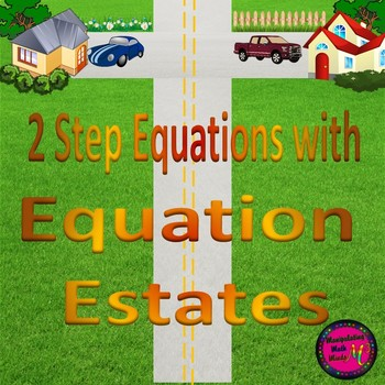 "Solving Two Step Equations with ""Equation Estates"""