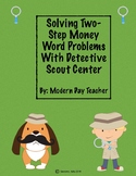 Solving Two-Step Money Word Problems Center