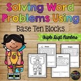 Word Problems Addition and Subtraction with Base Ten Blocks Triple Digit Numbers