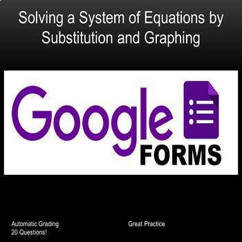 Solving a System of Equations by Substitution and Graphing(Google Form)