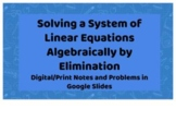 Solving a System of Linear Equations Algebraically by Elimination