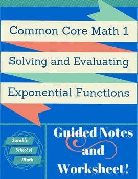 Solving and Evaluating Exponential Functions Guided Notes and Worksheet