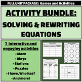 Solving and Rewriting Equations - Activities and Games Bundle