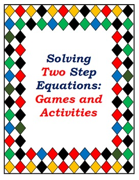 Solving and Understanding Two Step Equations: Games and Activities