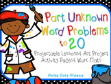 Solving and Writing Missing Addends or Part Unknown Word Problems