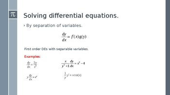 Solving differential equations by separation of variables.