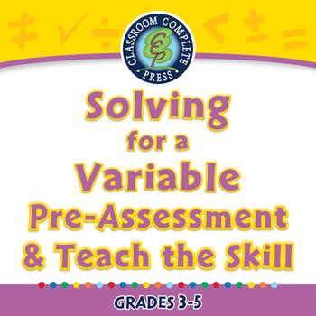 Algebra: Equations - Solving for a Variable - Pre-Assess & Teach NOTEBOOK Gr 3-5