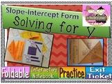 Solving for y (Slope-Intercept Form) foldable, INB, Practice, Exit