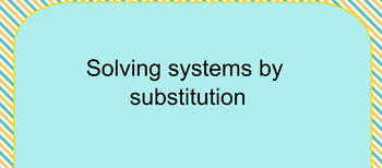 Solving system of equations by substitution notes