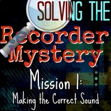 1st Recorder Lesson - Solving the Recorder Mystery - Video/PDF/PPT