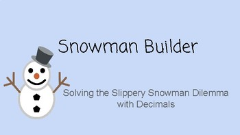 Solving the Slippery Snowman Dilemma with Decimals