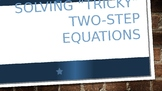 Solving tricky 2-step Equations and word problems