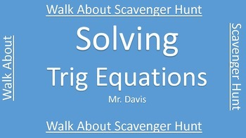 Solving trig equations walk about scavenger hunt