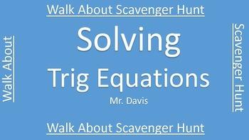 Solving trig equations walk about scavenger hunt