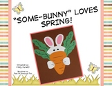 """Some-Bunny"" Loves Spring (Craft, Writing, and Math Activities)"