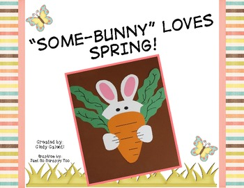 """""""Some-Bunny"""" Loves Spring (Craft, Writing, and Math Activities)"""