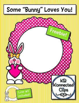 """Some """"Bunny"""" Loves You! -Frame Freebie"""