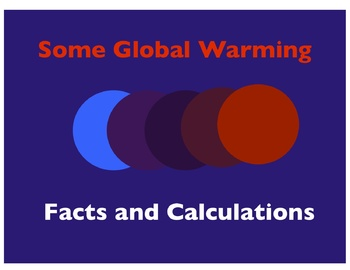 Some Global Warming Facts and Calculations